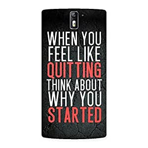 Think Why You Start Back Case Cover for One Plus One