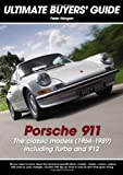 Porsche 911: The Classic Models (1964-1989) Including Turbo and 912 (Ultimate Buyers' Guide)