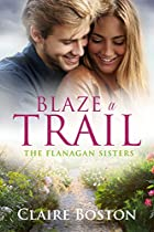 BLAZE A TRAIL (THE FLANAGAN SISTERS BOOK 3)