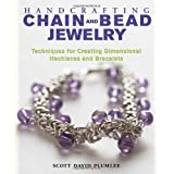 Handcrafting Chain and Bead Jewelry: Techniques for Creating Dimensional Necklaces and Bracelets ~ Scott David Plumlee