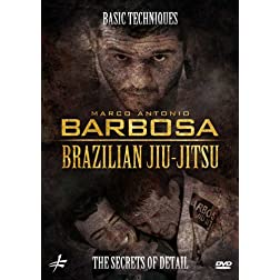 Brazilian Jiu-Jitsu: Basic Techniques - The Secrets of Detail by Marco Antonio Barbosa