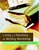 Living and Teaching the Writing Workshop