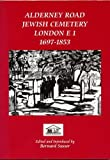 img - for Alderney Road Cemetery, London E1, 1697-1853: Anglo-Jewry's Oldest Ashkenasi Cemetery book / textbook / text book
