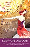 Kerry Greenwood Queen of the Flowers: A Phryner Fisher Mystery (Phryne Fisher Mysteries)