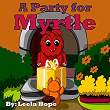 A Party for Myrtle Audiobook by Leela Hope Narrated by Annette Martin
