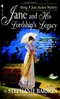 Jane and His Lordship's Legacy (Jane Austen Mysteries (Paperback))