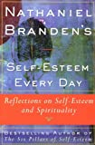 Nathaniel Brandens Self-Esteem Every Day: Reflections on Self-Esteem and Spirituality