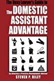 The Busy Lawyer's Guide to the Domestic Assistant Advantage