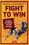 Fight to Win: 20 Simple Techniques Th...