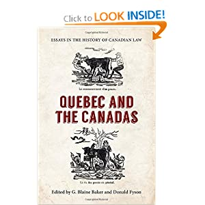 Essays in the History of Canadian Law: Quebec and the Canadas (Osgoode Society for Canadian Legal History) by G. Blaine Baker and Donald Fyson