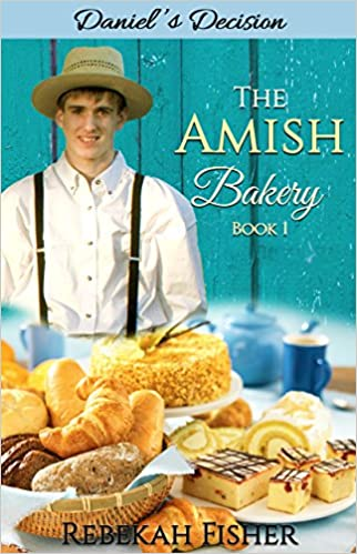 AMISH ROMANCE: Daniel's Choice: A Sweet, Clean, Romance Story (The Amish Bakery Book 1)