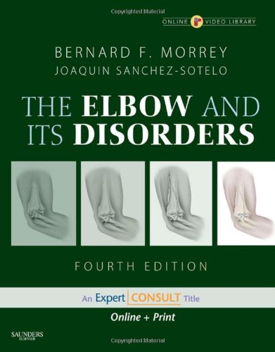 Morrey'S The Elbow And Its Disorders: Expert Consult - Online And Print, 4E (Elbow & Its Disorders (Morrey))