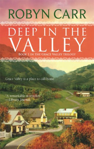 Deep in the Valley (Grace Valley Trilogy, Book 1), ROBYN CARR