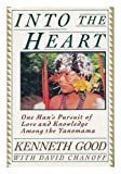 img - for Into the Heart: One Man's Pursuit of Love and Knowledge Among the Yanomama book / textbook / text book