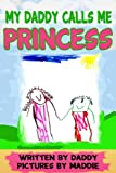 img - for My Daddy Calls Me Princess book / textbook / text book