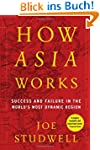 How Asia Works: Success and Failure i...