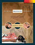 Clinical Massage Therapy: Assessment and Treatment of Orthopedic Conditions