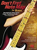 Nicholas Ravagni Don't Fret Note Map(tm) for Bass: Revolutionary Bass Guitar Finger Positioning Guide