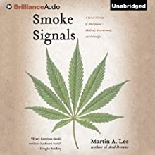 Smoke Signals: A Social History of Marijuana - Medical, Recreational, and Scientific (       UNABRIDGED) by Martin A. Lee Narrated by Nick Podehl