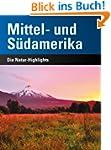 Mittel- und S�damerika: Die Natur-Hig...
