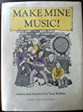 img - for Make Mine Music: How to Make and Play Instruments and Why They Work (A Brown paper school book) book / textbook / text book