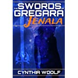 The Swords of Gregara - Jenala, a sci-fi romance