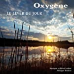 Collection Oxyg�ne Vol.1 : Le Lever d...