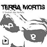 Stadien des Verfalls (Terra Mortis 1) | Dane Rahlmeyer