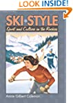Ski Style: Sport and Culture in the R...