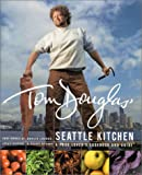 Tom Douglas Seattle Kitchen