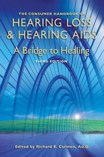 The Consumer Handbook on Hearing Loss and Hearing AIDS: A...