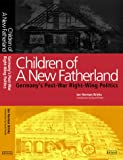 img - for Children of a New Fatherland. Germany's Post-War Right-Wing Politics book / textbook / text book