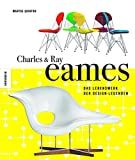 Charles & Ray Eames: Das Lebenswerk der Design-Legenden