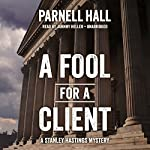 A Fool for a Client: The Stanley Hastings Mysteries, Book 20 | Parnell Hall