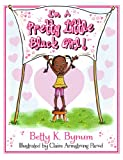 I'm A Pretty Little Black Girl! (The I'm A Girl Collection)