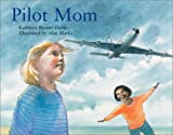 Pilot Mom (1570915555) by Kathleen Benner Duble