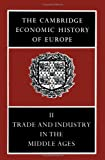 img - for The Cambridge Economic History of Europe, Vol. II: Trade and Industry in the Middle Ages book / textbook / text book