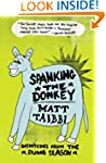 Spanking the Donkey: Dispatches from...
