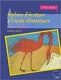 Dominique Mégrier Ateliers d'écriture à l'école élémentaire du CE1 au CM2. 60 jeux poétiques