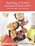 Teaching in Today's Inclusive Classrooms: A Universal Design for Learning Approach