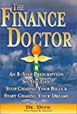 img - for The Finance Doctor : An 8-Step Prescription So You Can Stop Chasing Your Bills & Start Chasing Your Dreams book / textbook / text book