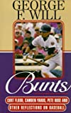 Bunts: Curt Flood, Camden Yards, Pete Rose, and Other Reflections on Baseball (0786216417) by Will, George F.
