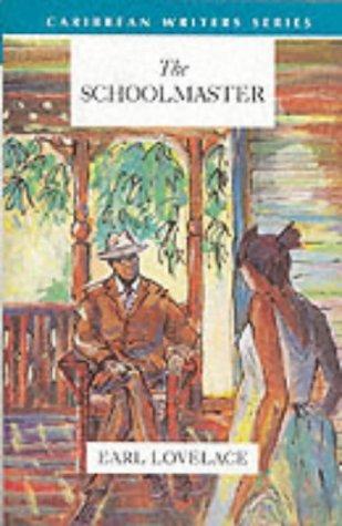 The Schoolmaster (Caribbean Writers Series)