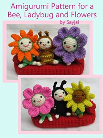 Original Crochet Amigurumi Flowers : Amazon.com: Amigurumi Pattern for a Bee, Ladybug and ...