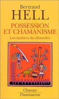 Possession et chamanisme par Hell