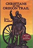 img - for Christians on the Oregon Trail: Churches of Christ and Christian Churches in Early Oregon, 1842-1882 by Jerry Rushford (1997-06-03) book / textbook / text book