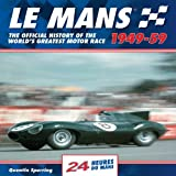 Le Mans 24 Hours 1949-59: The Official History of the World's Greatest Motor Race 1949-59