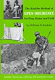 The Koehler Method of Open Obedience for Ring, Home and Field,