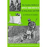 The Koehler Method of Open Obedience for Ring, Home and Field, ~ William R. Koehler