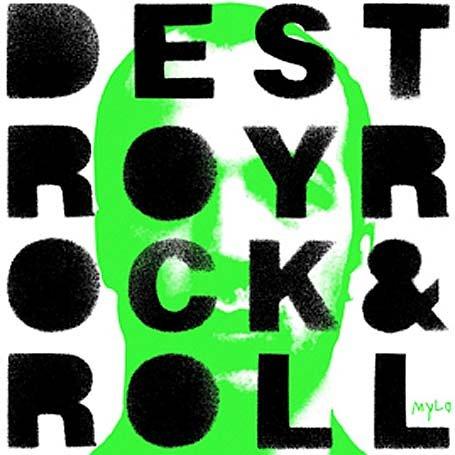 Mylo - Destroy Rock & Roll [UK-Import] - Zortam Music